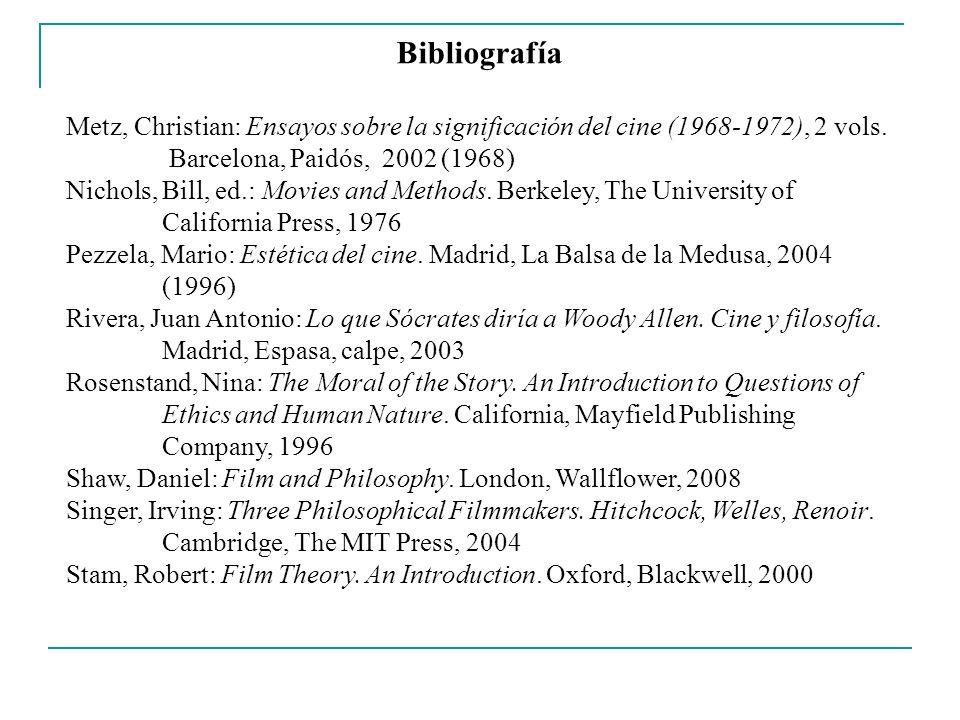 BibliografíaMetz, Christian: Ensayos sobre la significación del cine (1968-1972), 2 vols. Barcelona, Paidós, 2002 (1968)