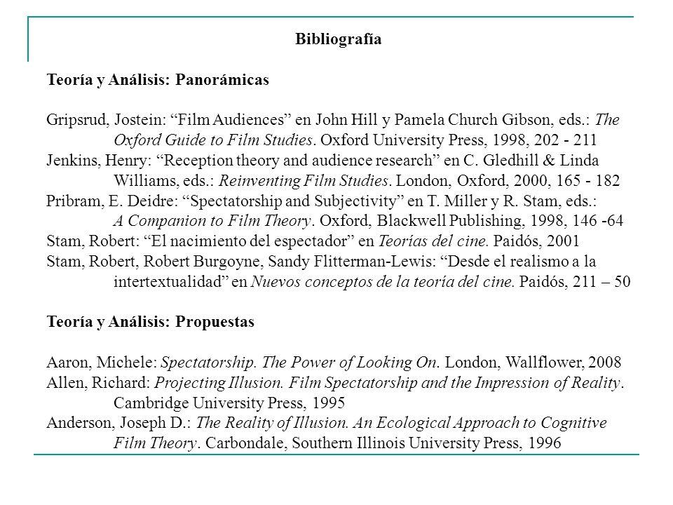 BibliografíaTeoría y Análisis: Panorámicas. Gripsrud, Jostein: Film Audiences en John Hill y Pamela Church Gibson, eds.: The.