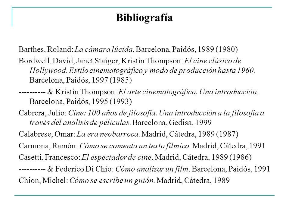 Bibliografía Barthes, Roland: La cámara lúcida. Barcelona, Paidós, 1989 (1980)