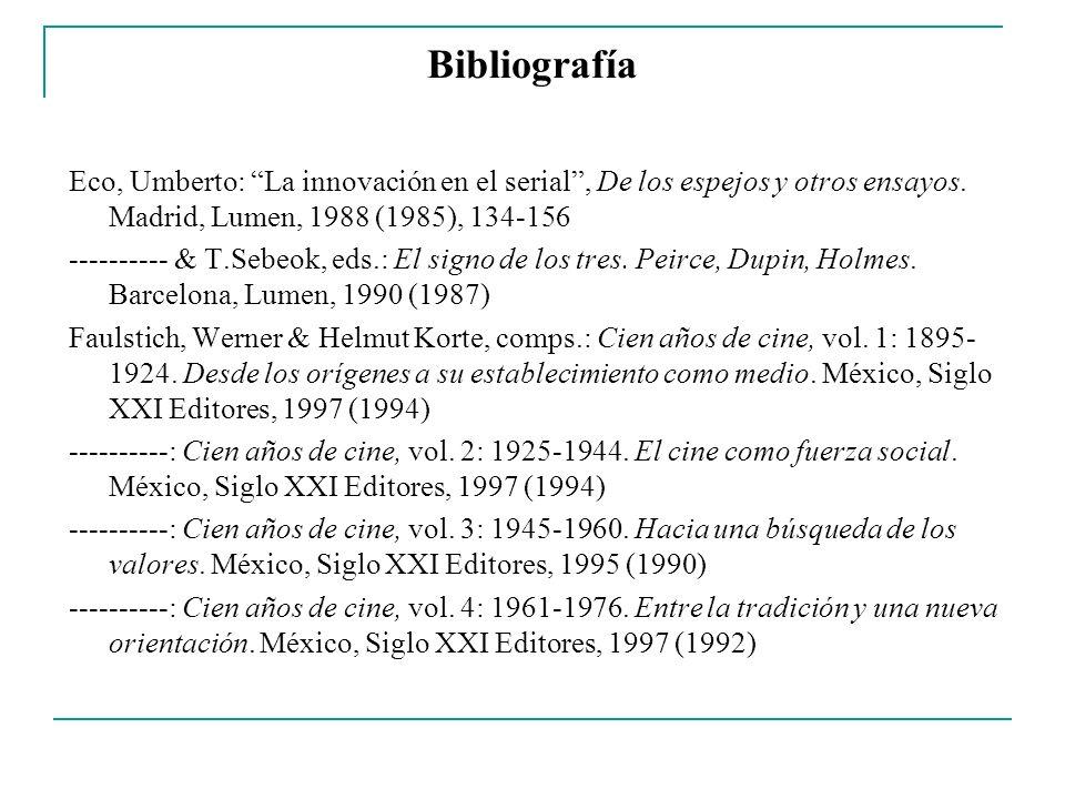 Bibliografía Eco, Umberto: La innovación en el serial , De los espejos y otros ensayos. Madrid, Lumen, 1988 (1985), 134-156.