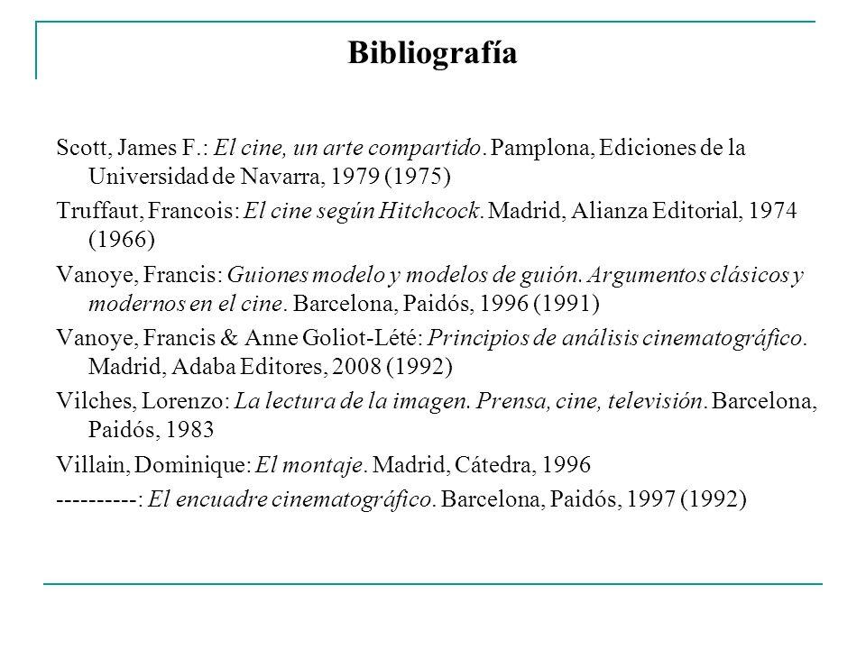 Bibliografía Scott, James F.: El cine, un arte compartido. Pamplona, Ediciones de la Universidad de Navarra, 1979 (1975)