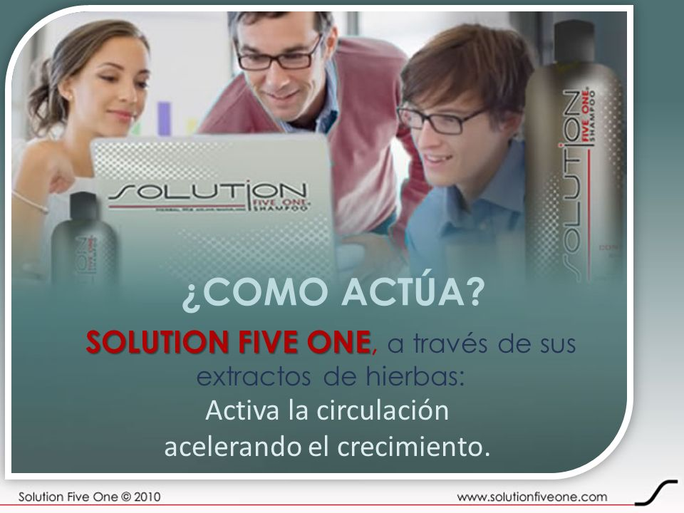 ¿COMO ACTÚA SOLUTION FIVE ONE, a través de sus Activa la circulación