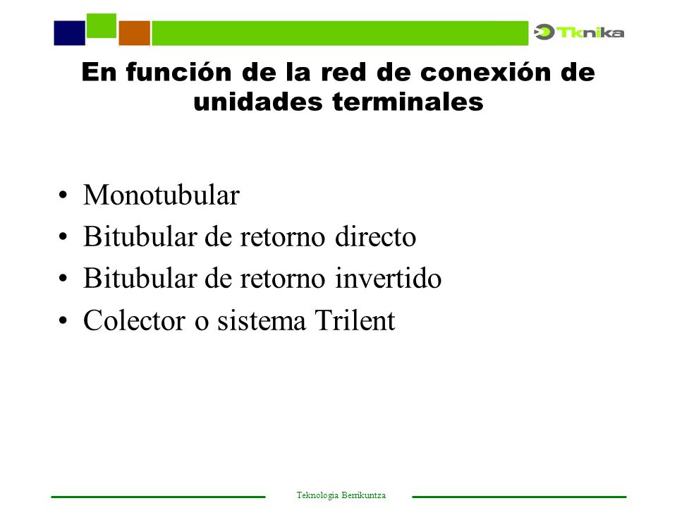 En función de la red de conexión de unidades terminales