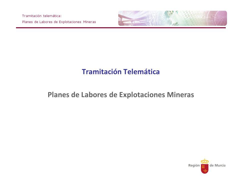 Tramitación Telemática Planes de Labores de Explotaciones Mineras