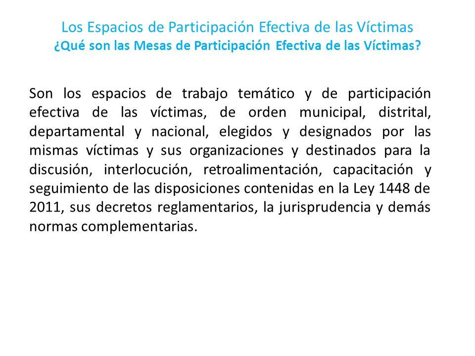 Los Espacios de Participación Efectiva de las Víctimas ¿Qué son las Mesas de Participación Efectiva de las Víctimas