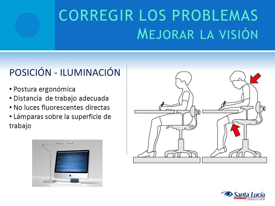 CORREGIR LOS PROBLEMAS Mejorar la visión