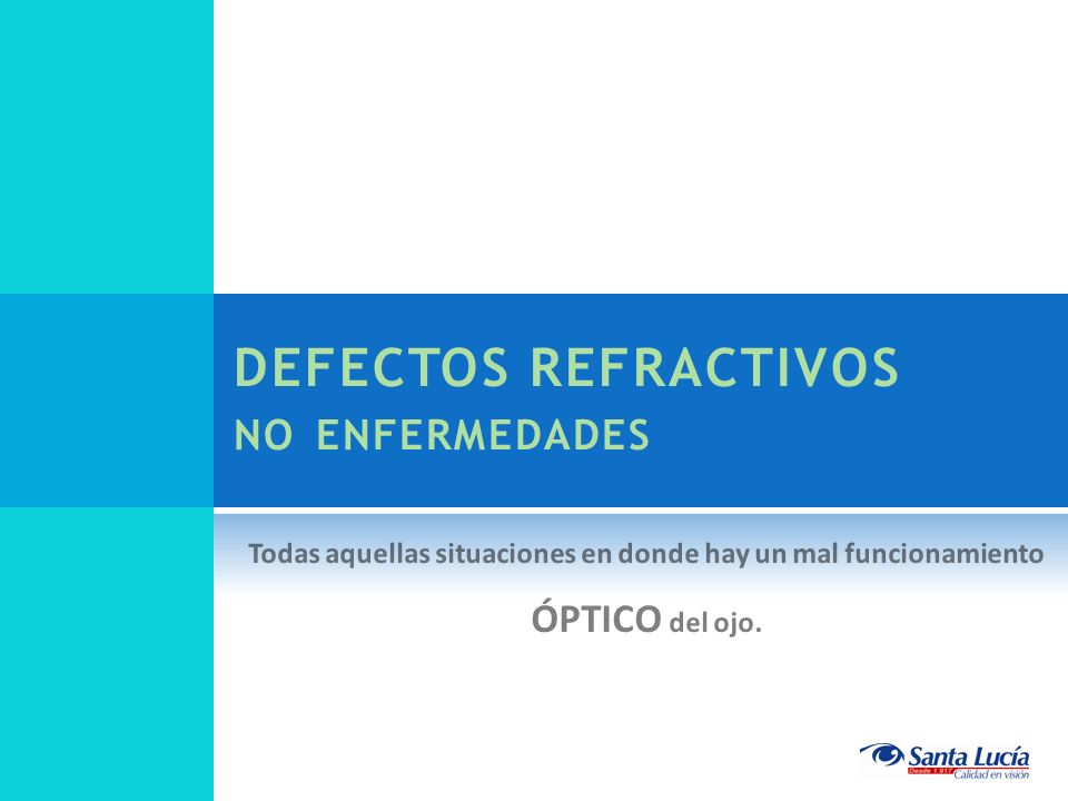 DEFECTOS REFRACTIVOS no enfermedades