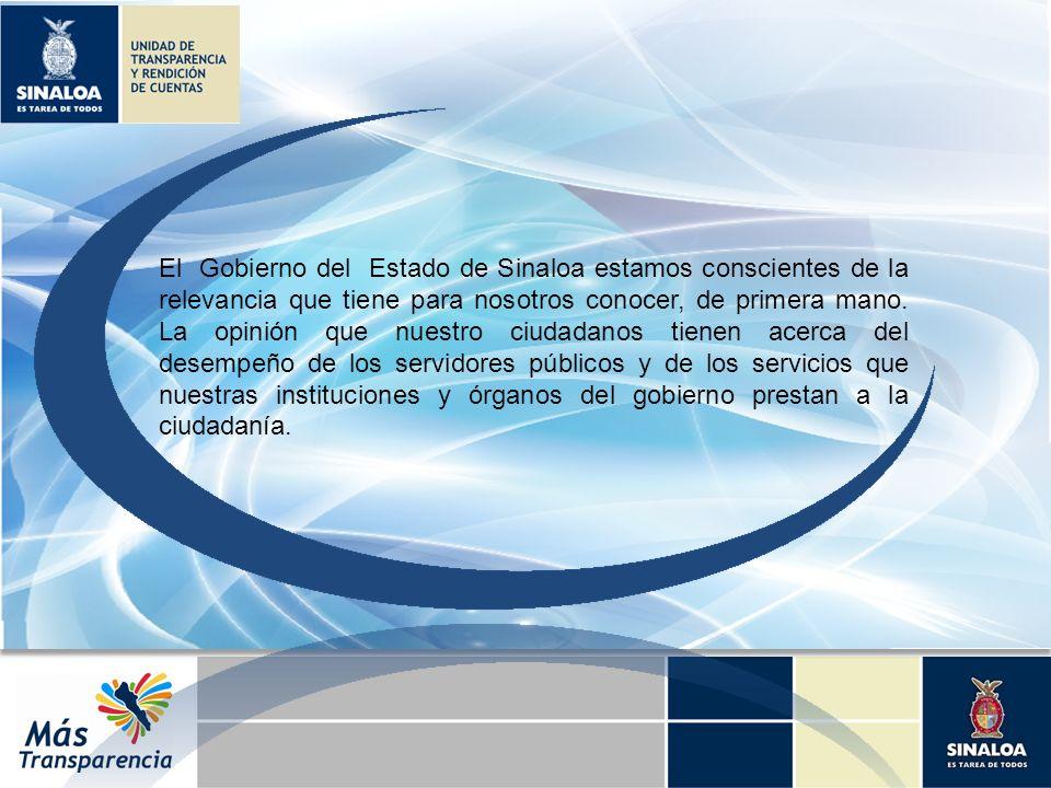 El Gobierno del Estado de Sinaloa estamos conscientes de la relevancia que tiene para nosotros conocer, de primera mano.
