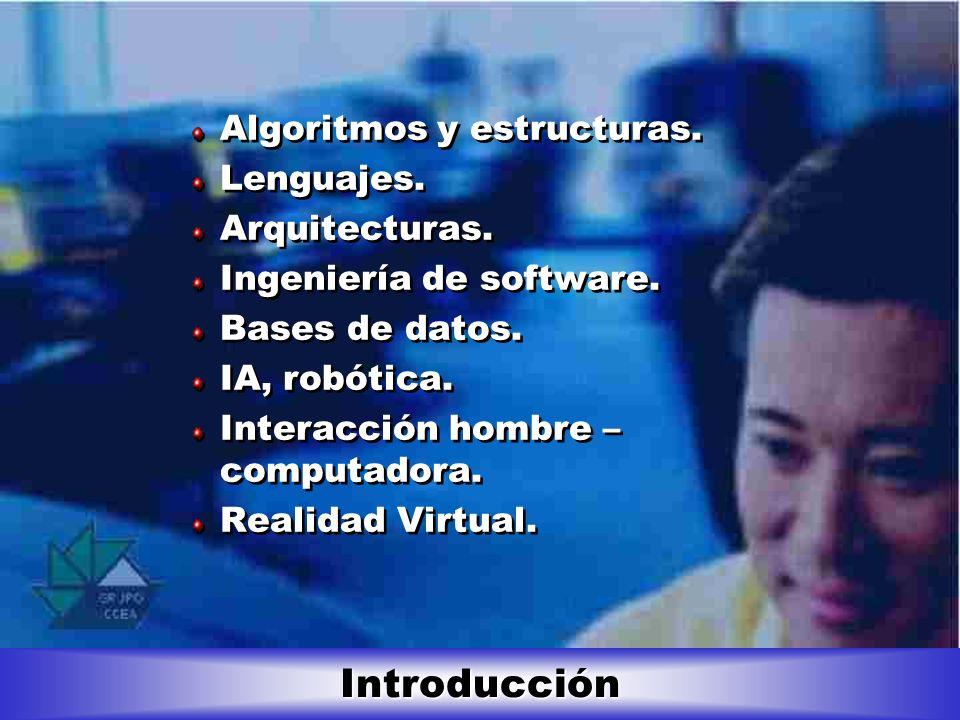 Introducción Algoritmos y estructuras. Lenguajes. Arquitecturas.