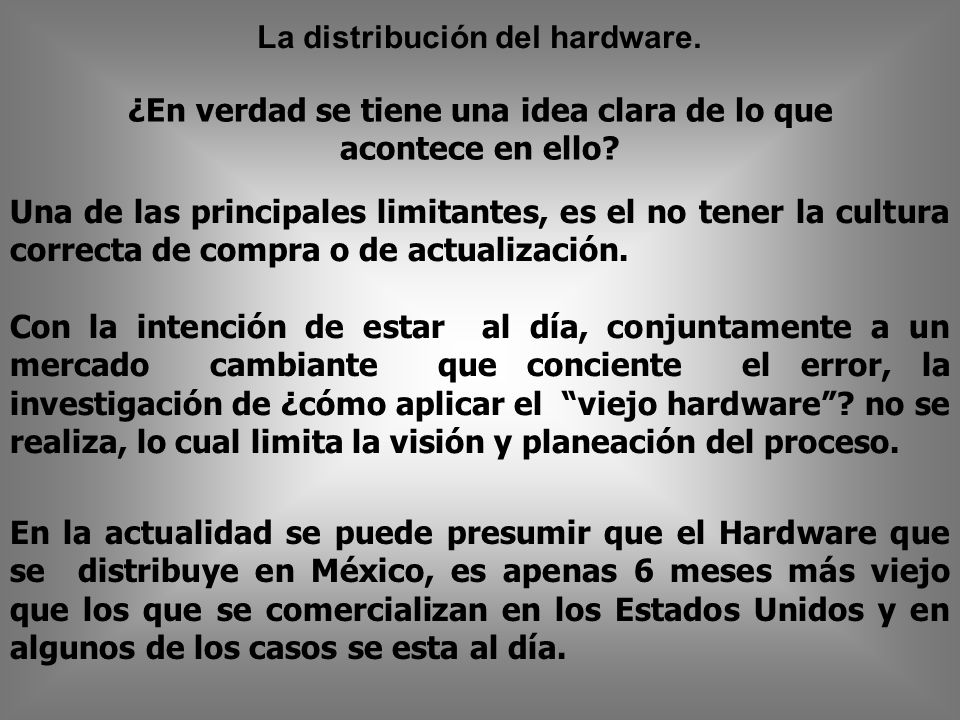 La distribución del hardware.