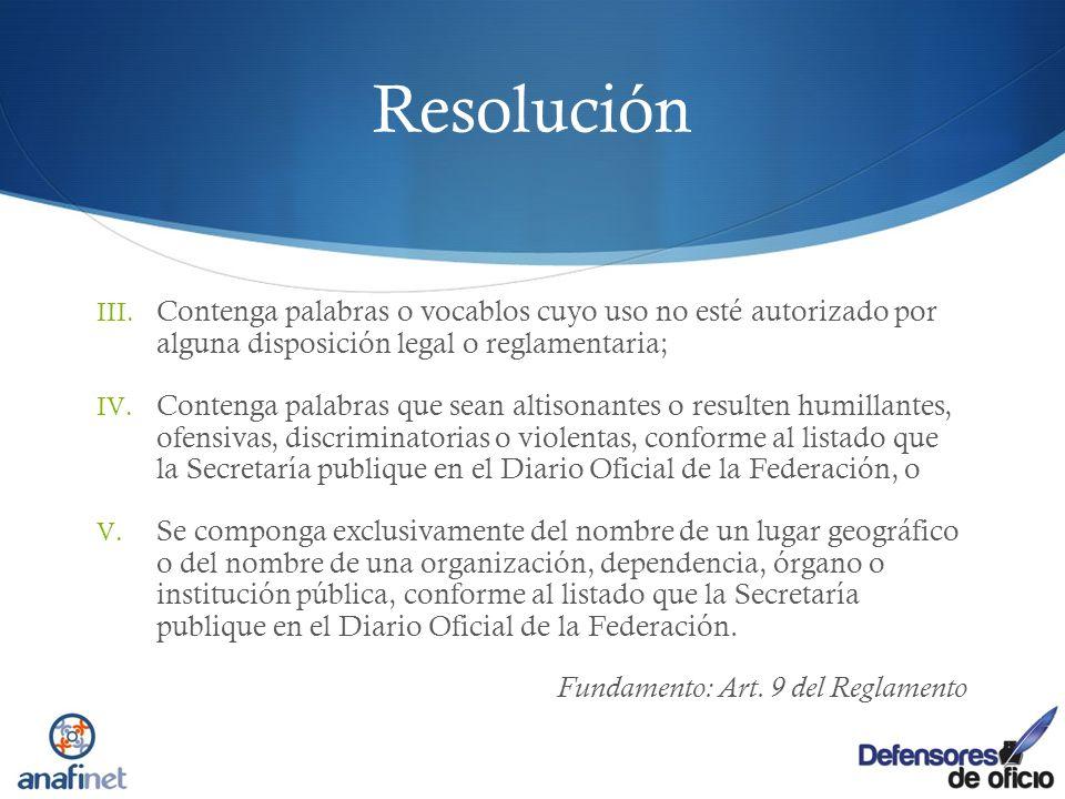 ResoluciónContenga palabras o vocablos cuyo uso no esté autorizado por alguna disposición legal o reglamentaria;