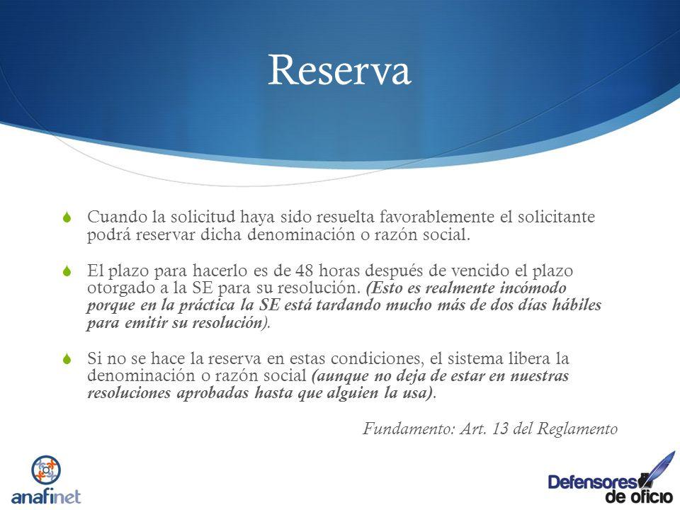 ReservaCuando la solicitud haya sido resuelta favorablemente el solicitante podrá reservar dicha denominación o razón social.