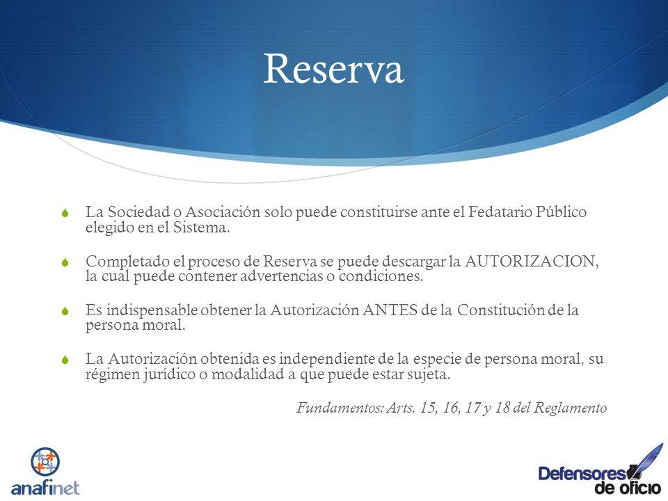 Reserva La Sociedad o Asociación solo puede constituirse ante el Fedatario Público elegido en el Sistema.