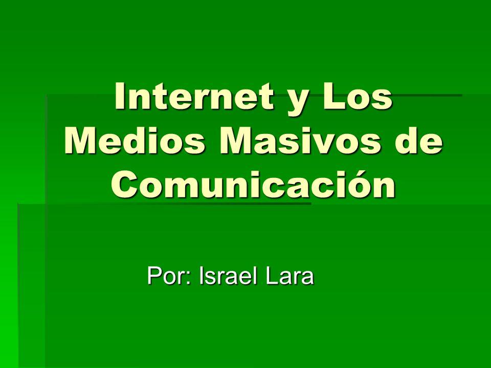 Internet y Los Medios Masivos de Comunicación