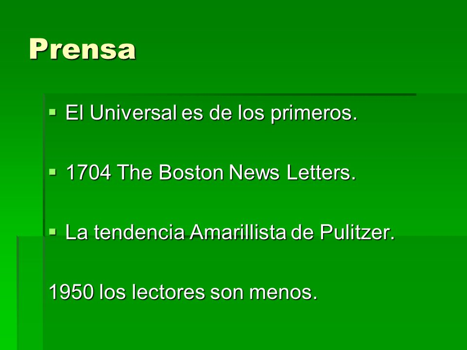 Prensa El Universal es de los primeros. 1704 The Boston News Letters.