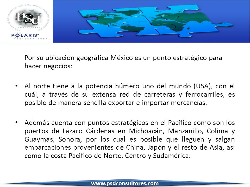 Por su ubicación geográfica México es un punto estratégico para hacer negocios: