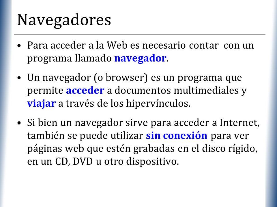 Navegadores Para acceder a la Web es necesario contar con un programa llamado navegador.