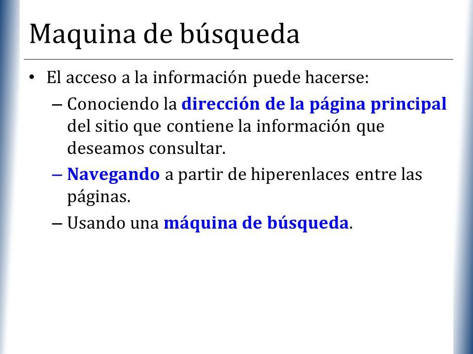 Maquina de búsqueda El acceso a la información puede hacerse: