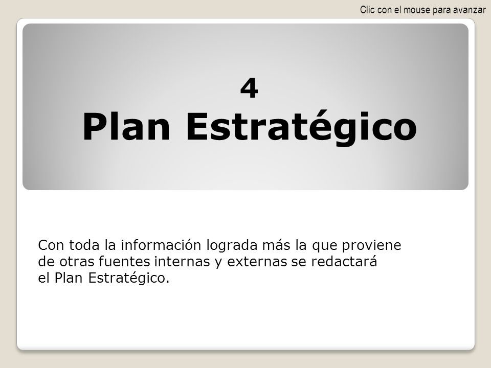 Plan Estratégico 4 Con toda la información lograda más la que proviene