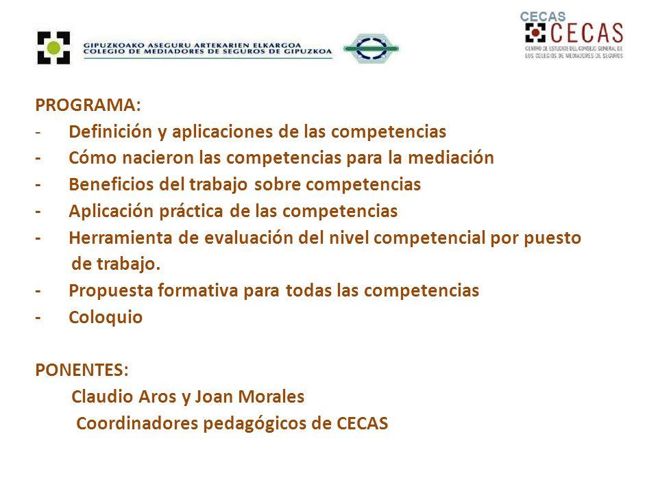 PROGRAMA: - Definición y aplicaciones de las competencias. - Cómo nacieron las competencias para la mediación.