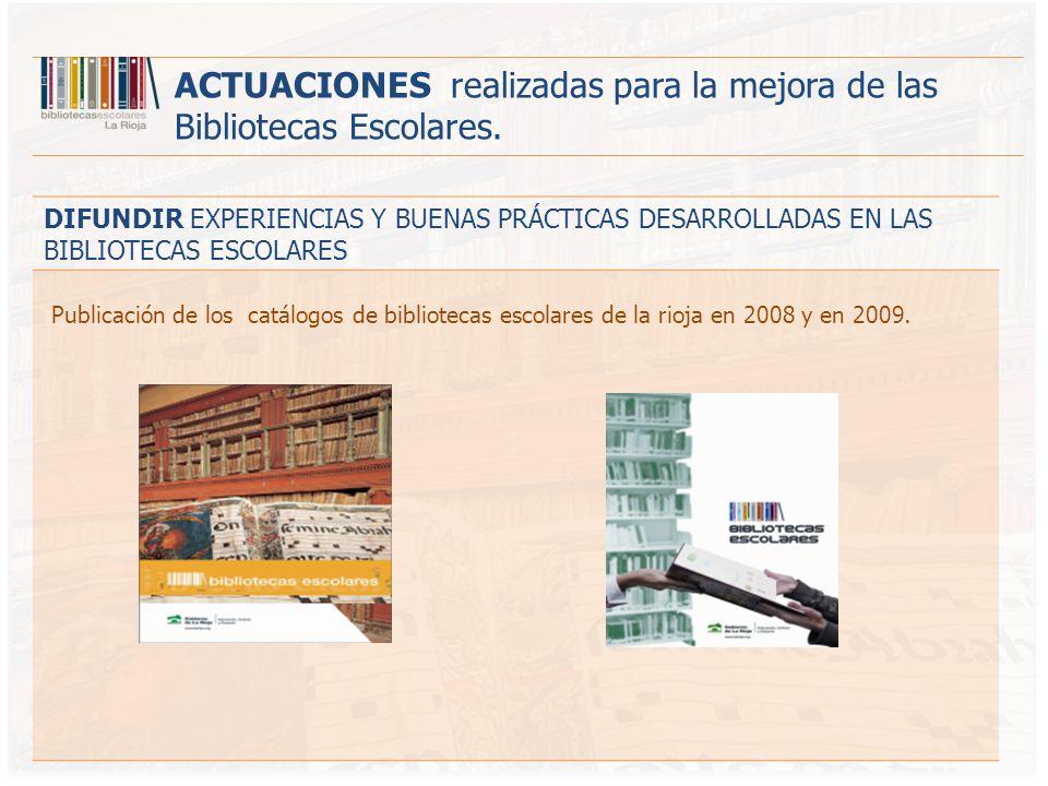ACTUACIONES realizadas para la mejora de las Bibliotecas Escolares.