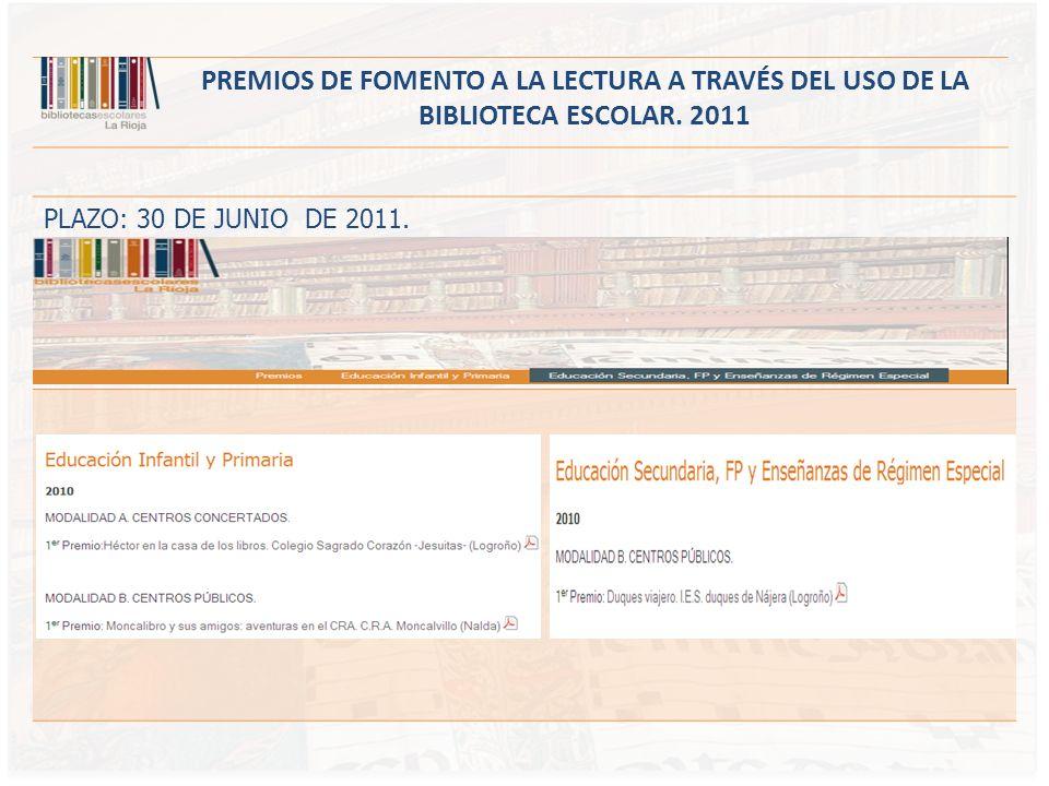 PREMIOS DE FOMENTO A LA LECTURA A TRAVÉS DEL USO DE LA BIBLIOTECA ESCOLAR. 2011