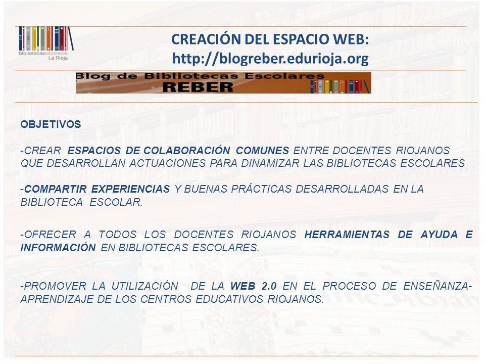 CREACIÓN DEL ESPACIO WEB: http://blogreber.edurioja.org