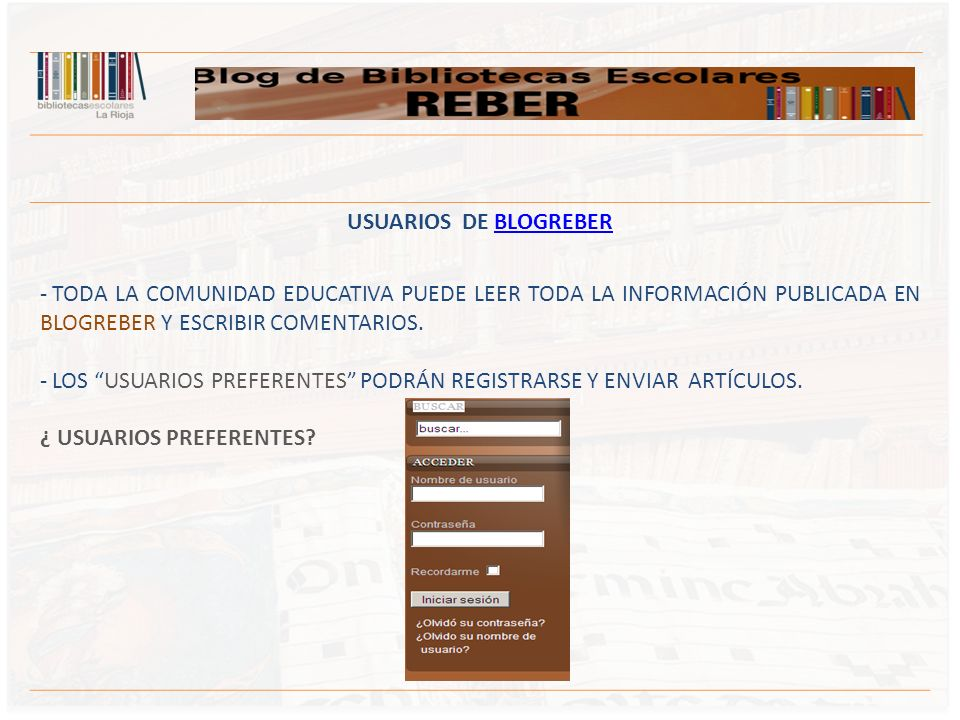 USUARIOS DE BLOGREBER TODA LA COMUNIDAD EDUCATIVA PUEDE LEER TODA LA INFORMACIÓN PUBLICADA EN BLOGREBER Y ESCRIBIR COMENTARIOS.