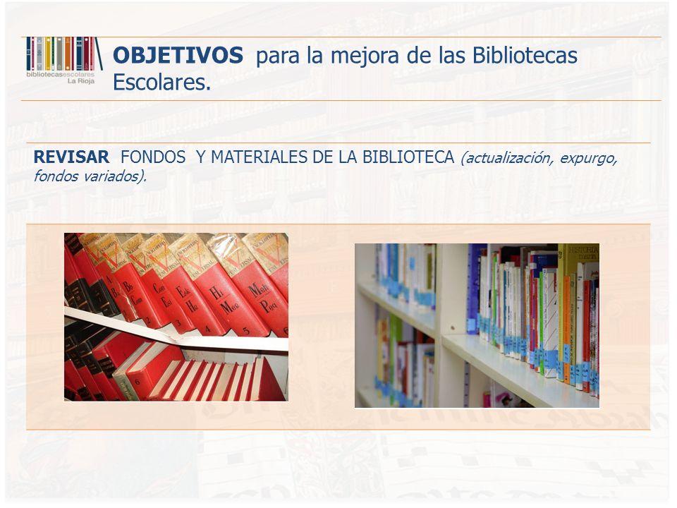 OBJETIVOS para la mejora de las Bibliotecas Escolares.