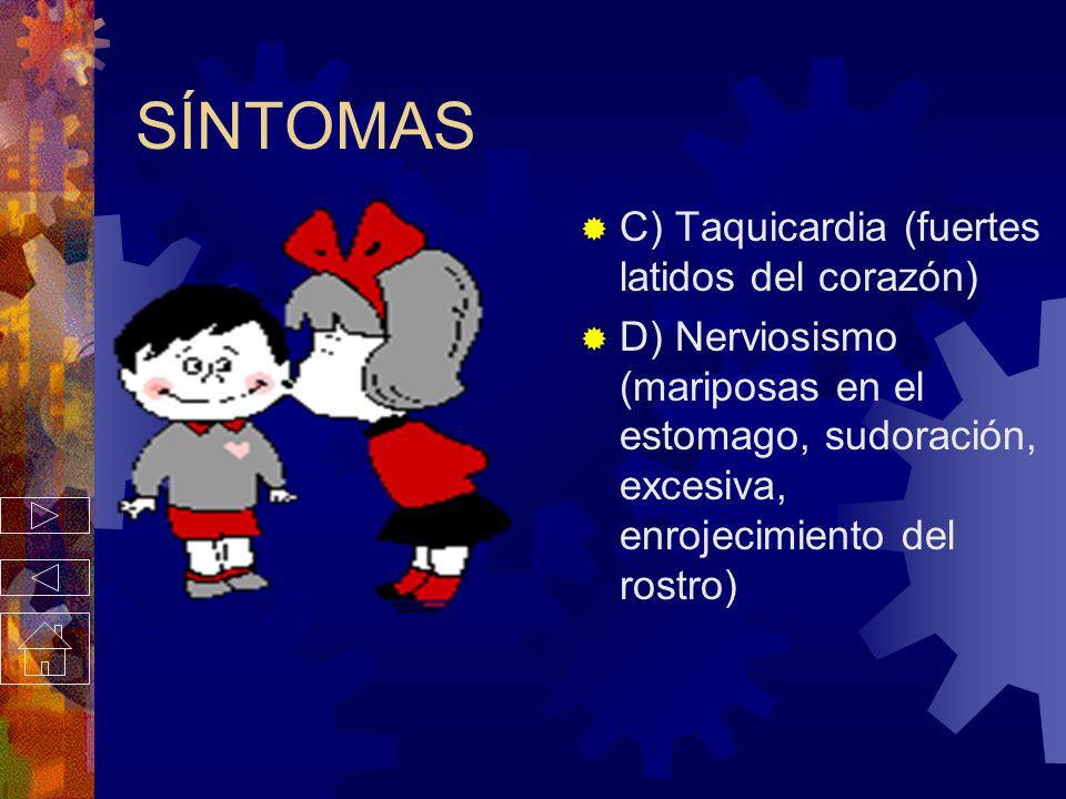 SÍNTOMAS C) Taquicardia (fuertes latidos del corazón)