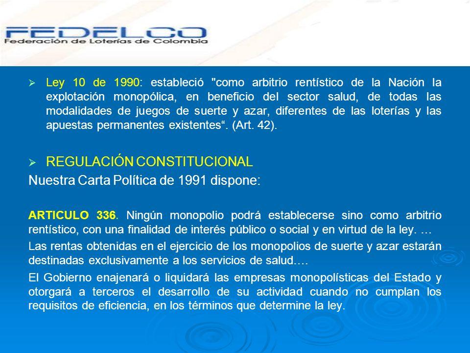 REGULACIÓN CONSTITUCIONAL Nuestra Carta Política de 1991 dispone: