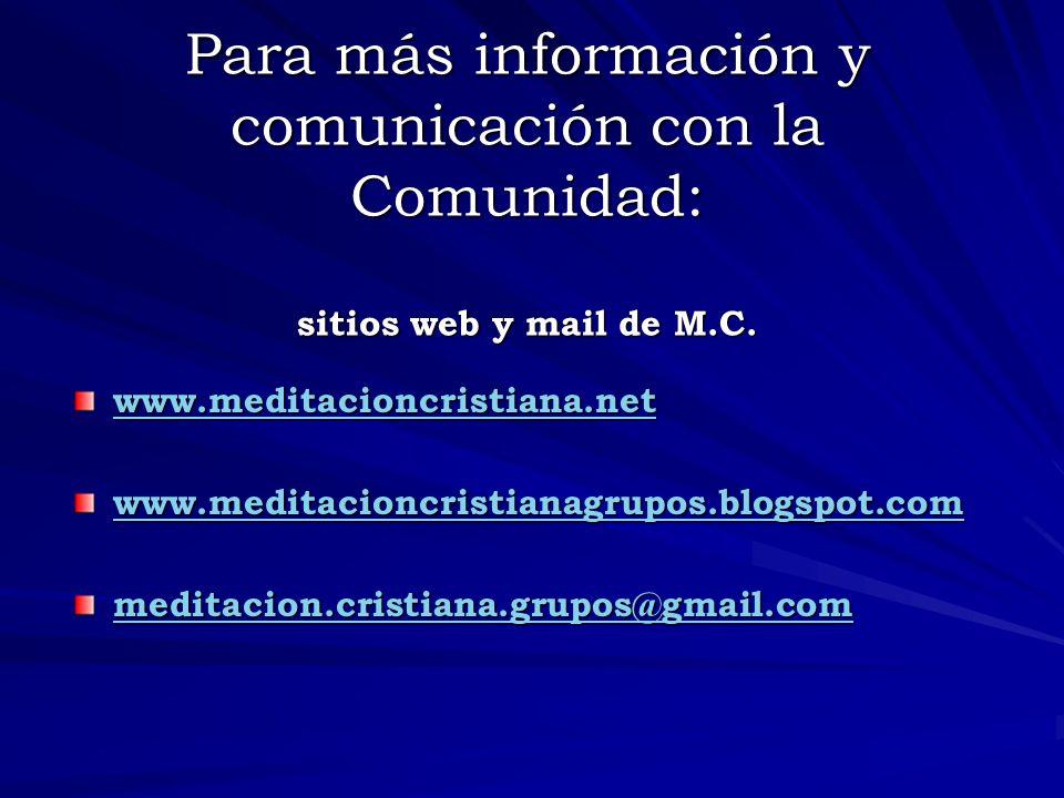 Para más información y comunicación con la Comunidad: sitios web y mail de M.C.