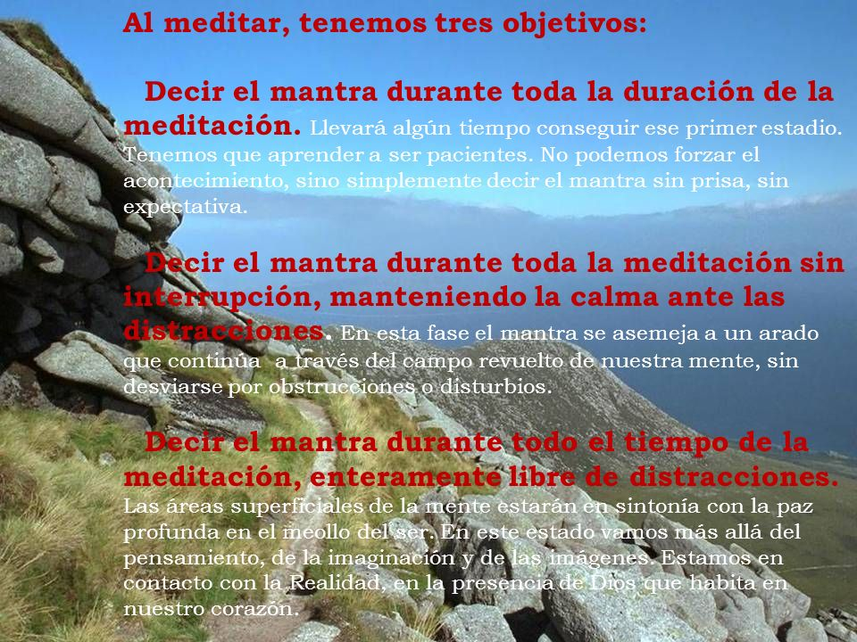 Al meditar, tenemos tres objetivos: