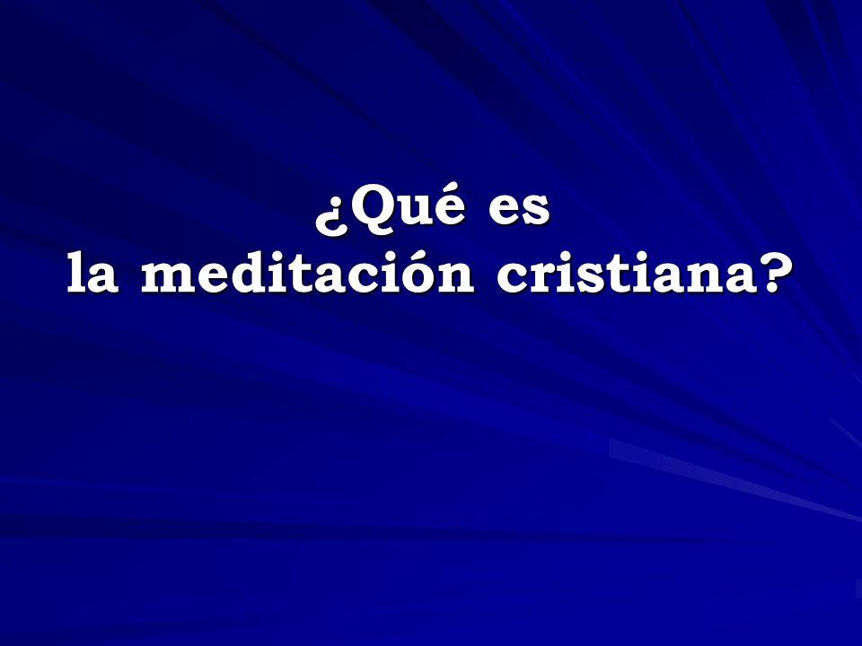 ¿Qué es la meditación cristiana