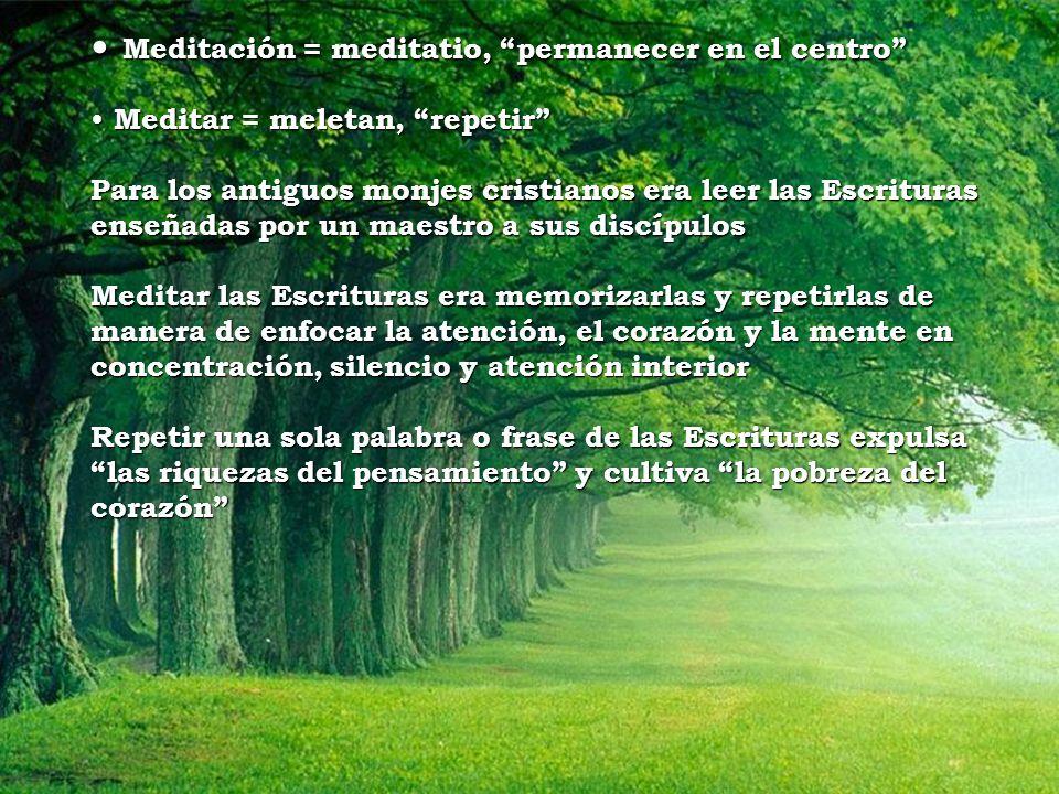 Meditación = meditatio, permanecer en el centro
