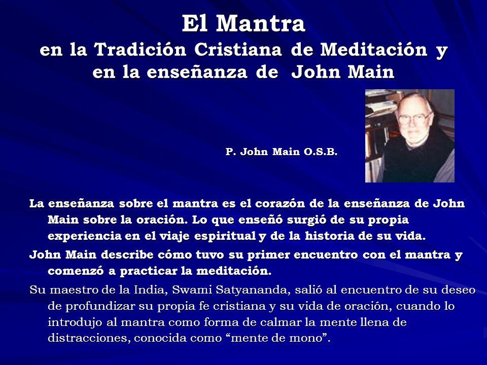 El Mantra en la Tradición Cristiana de Meditación y en la enseñanza de John Main