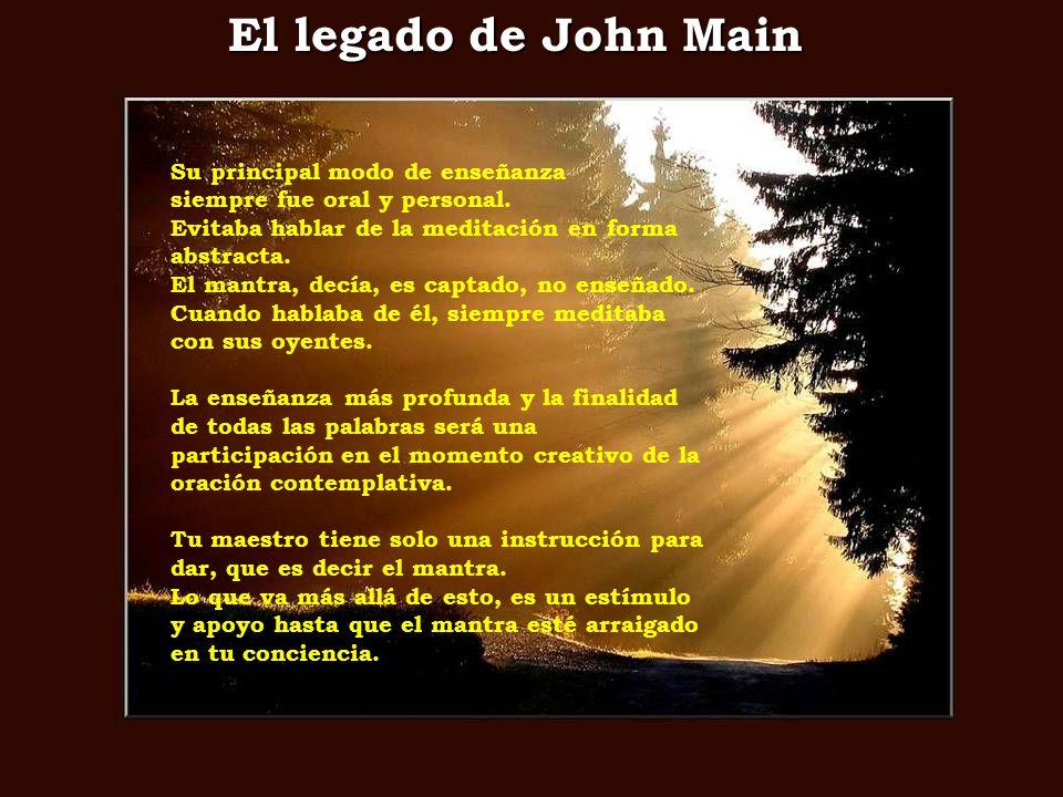 El legado de John Main Su principal modo de enseñanza