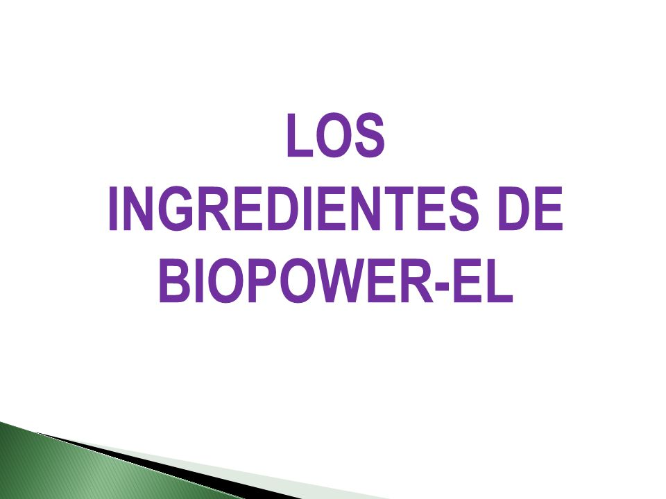 LOS INGREDIENTES DE BIOPOWER-EL