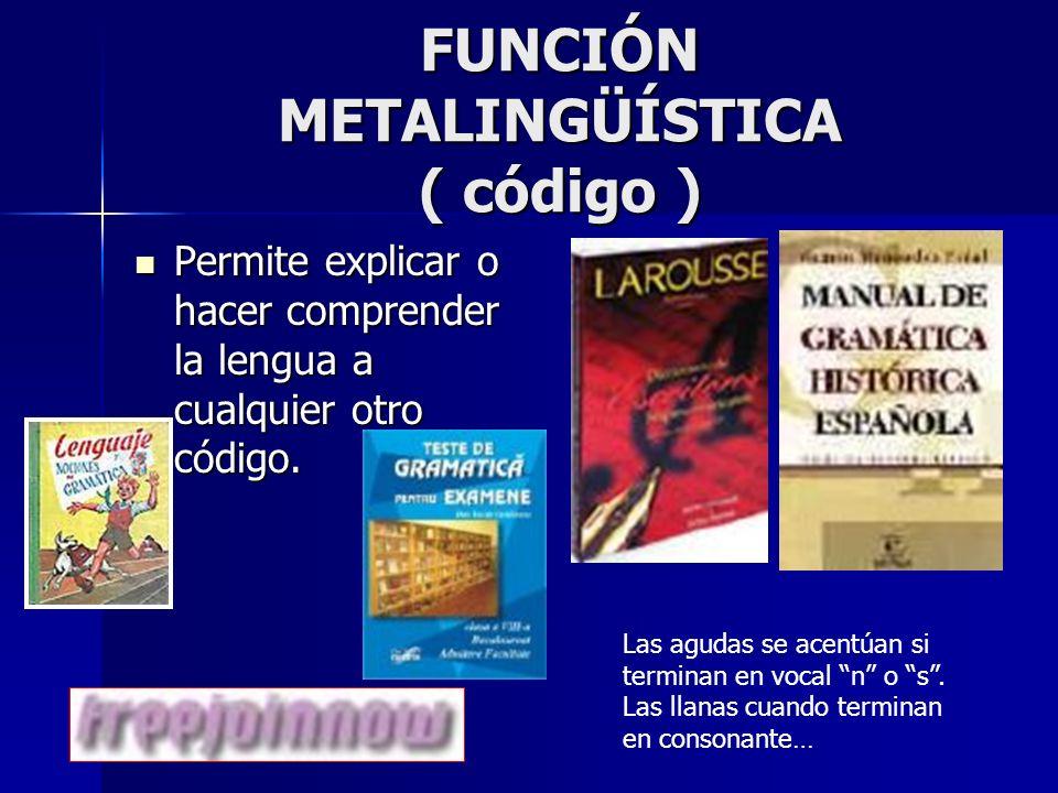 FUNCIÓN METALINGÜÍSTICA ( código )