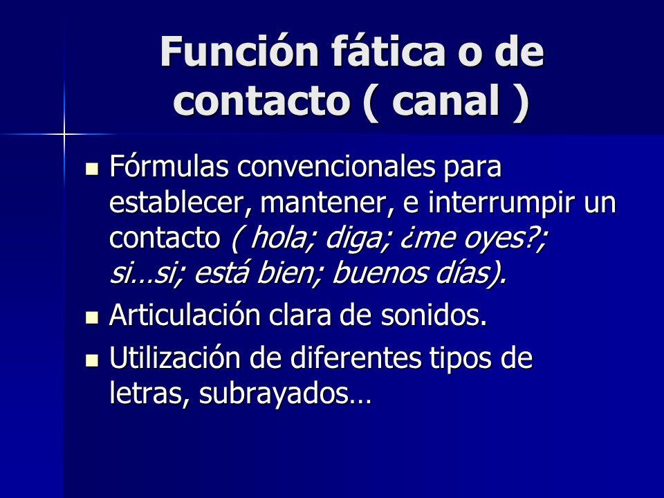 Función fática o de contacto ( canal )