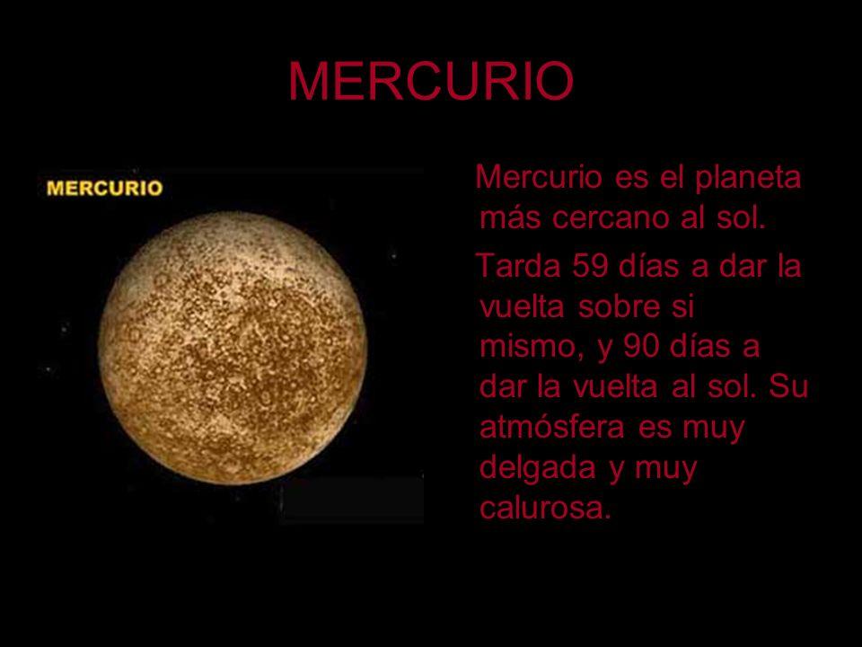 MERCURIO Mercurio es el planeta más cercano al sol.