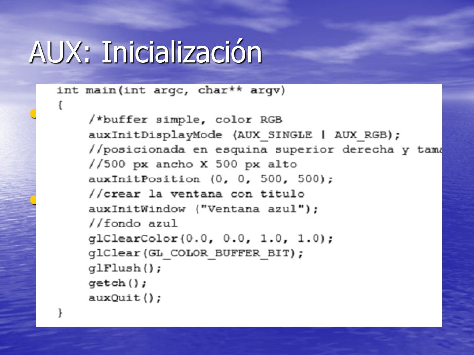 AUX: Inicialización no necesita una función específica de inicialización para empezar a funcionar.