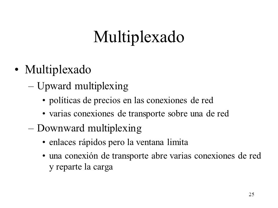 Multiplexado Multiplexado Upward multiplexing Downward multiplexing