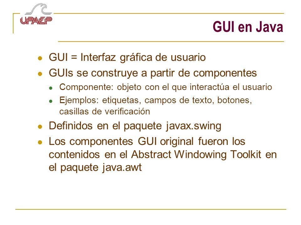 GUI en Java GUI = Interfaz gráfica de usuario
