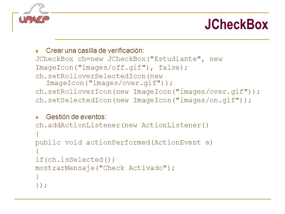 JCheckBox JCheckBox ch=new JCheckBox( Estudiante , new