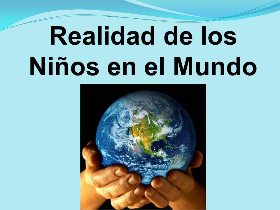 Realidad de los Niños en el Mundo