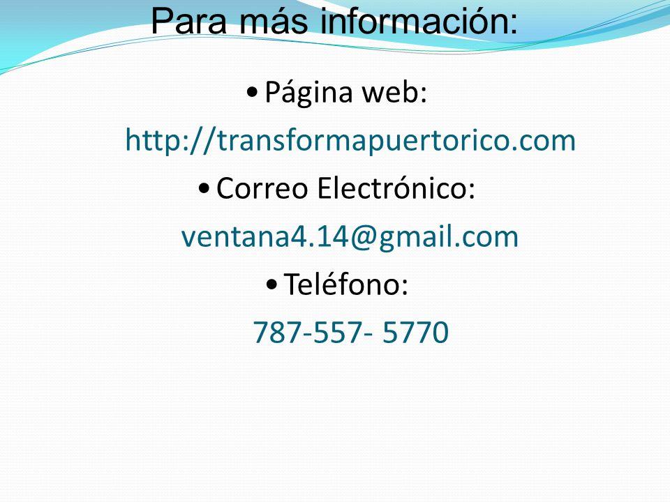 Para más información: Página web: http://transformapuertorico.com