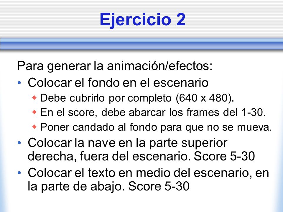 Ejercicio 2 Para generar la animación/efectos: