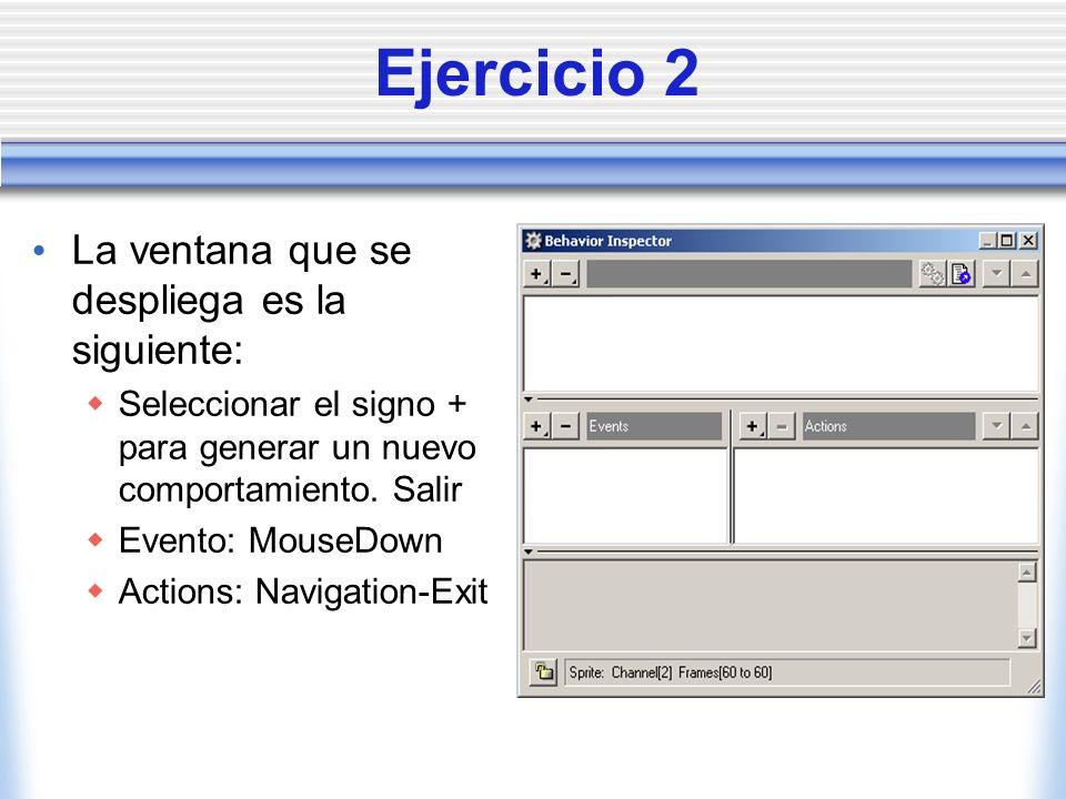 Ejercicio 2 La ventana que se despliega es la siguiente: