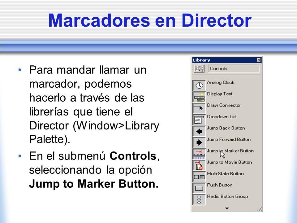 Marcadores en Director
